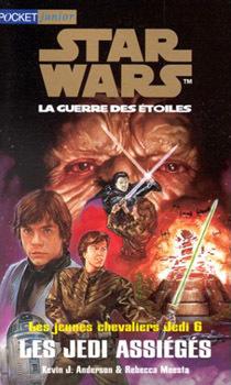 Couverture du livre : Star Wars, La Guerre des étoiles - Les jeunes chevaliers Jedi, tome 6 : Les Jedi assiégés