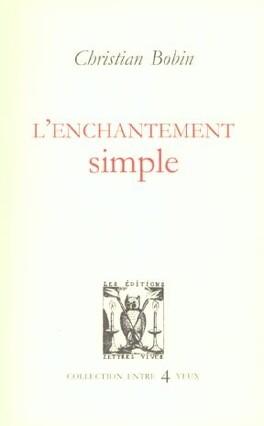 Couverture du livre : L'enchantement simple : et autres textes