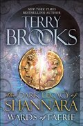 The Dark Legacy of Shannara, Tome 1 : Wards of Faeries