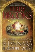 The Dark Legacy of Shannara, Tome 2 : Bloodfire Quest