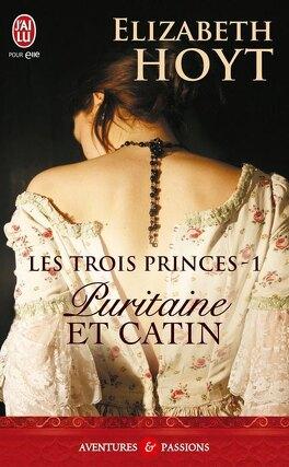 Couverture du livre : Les Trois Princes, Tome 1 : Puritaine et catin