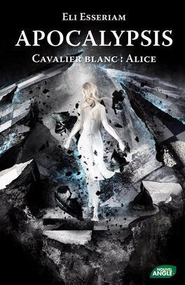 Couverture du livre : Apocalypsis, Tome 1 : Cavalier Blanc : Alice