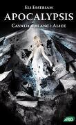 Apocalypsis, Tome 1 : Cavalier Blanc : Alice