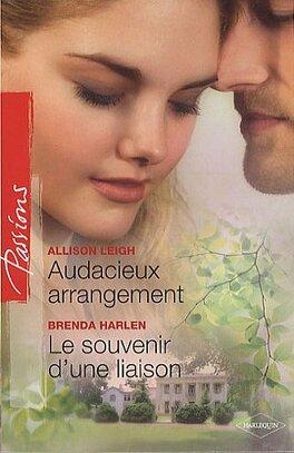 Couverture du livre : Audacieux arrangement / Le Souvenir d'une liaison