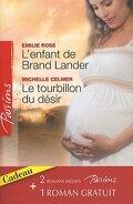 L'enfant de Brand Lander / Le tourbillon du désir / Un avenir à conquérir