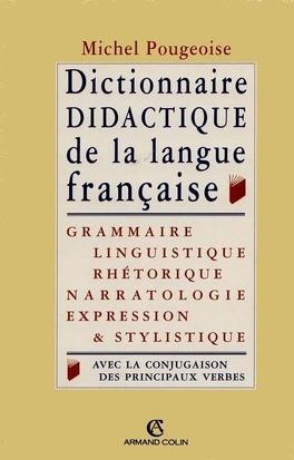 Couverture du livre : Dictionnaire didactique de la langue française : grammaire, linguistique, rhétorique, expression et stylistique, avec la conjugaison de tous les verbes