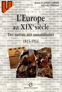 Couverture de L'Europe au XIXe siècle : des nations aux nationalisme, 1815-1915