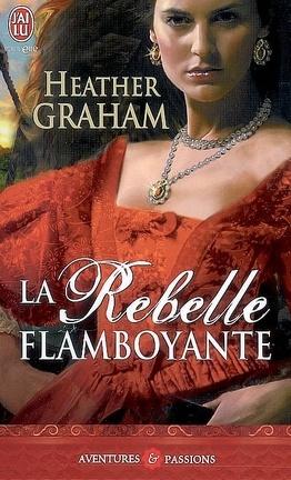 Couverture du livre : La Saga MacKenzie, Tome 2 : La Rebelle flamboyante