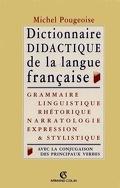 Dictionnaire didactique de la langue française : grammaire, linguistique, rhétorique, expression et stylistique, avec la conjugaison de tous les verbes