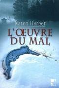 Maplecreek, Tome 3 : L'Œuvre du mal