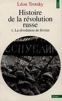 Histoire de la révolution russe, Tome 1 : La Révolution de février