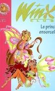 Winx Club, tome 25 : Le prince ensorcelé
