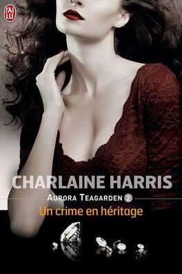 Couverture du livre : Aurora Teagarden, Tome 2 : Un crime en héritage