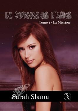 Couverture du livre : Le Souffle de l'ange, Tome 1 : La Mission