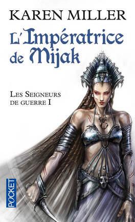Couverture du livre : Les Seigneurs de guerre, tome 1 : L'impératrice de Mijak