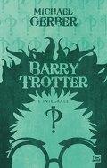 Barry Trotter, L'Intégrale