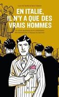 En Italie, il n'y a que des vrais hommes : Un roman graphique sur le confinement des homosexuels à l'époque du fascisme