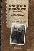 Carnet de déroute 1939/1940 - Lettres et récits inédits