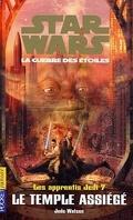 Star Wars, La Guerre des étoiles - Les apprentis Jedi, tome 7 : Le Temple assiégé