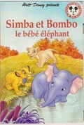 Simba et Bombo le bébé éléphant