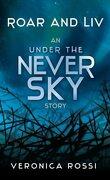 Never Sky, tome 1,5 : Roar and Liv