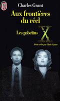 The X-Files - Les romans originaux, Tome 1 : Les Gobelins