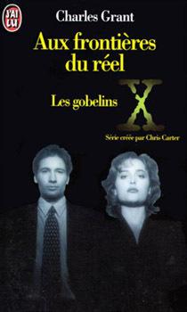 Couverture du livre : The X-Files - Les romans originaux, Tome 1 : Les Gobelins
