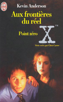 Couverture du livre : The X-Files - Les romans originaux, Tome 3 : Point Zéro