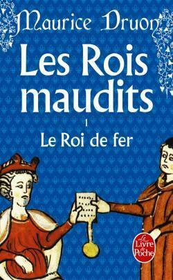 Couverture du livre : Les Rois maudits, Tome 1 : Le Roi de fer