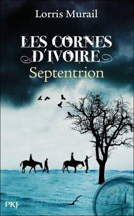Couverture du livre : Les Cornes d'ivoire, tome 2 : Septentrion