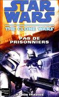 The clone wars: Pas de prisonniers