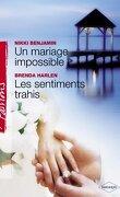 Un mariage impossible / Les sentiments trahis