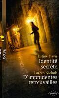 Identité secrète / D'imprudentes retrouvailles