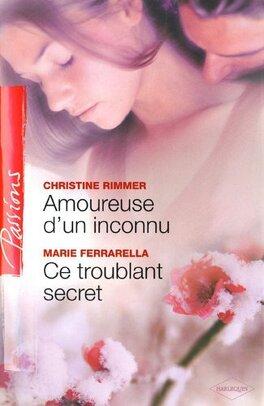 Couverture du livre : Amoureuse d'un inconnu / Ce troublant secret