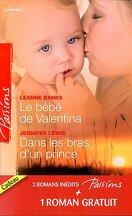 Le bébé de Valentina / Dans les bras d'un prince / Le coeur a ses raisons...