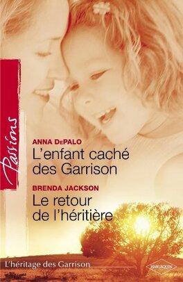 Couverture du livre : L'héritage des Garrison, Tomes 3 & 4 : L'enfant caché des Garrison / Le retour de l'héritière