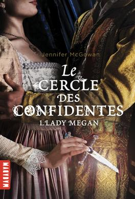 Couverture du livre : Les Espionnes de la Reine, Tome 1 : Lady Megan