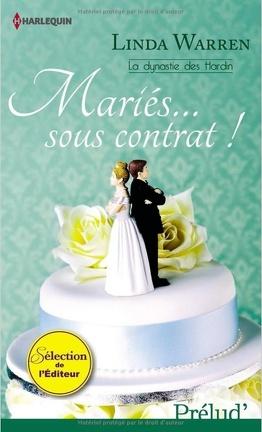 Couverture du livre : La Dynastie des Hardin, Tome 1 : Mariés... Sous Contrat !