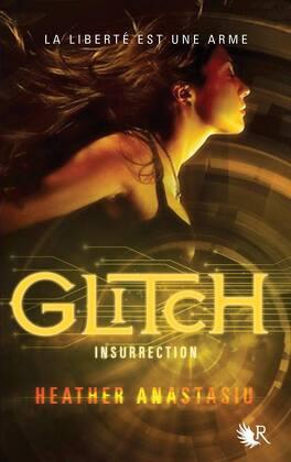 Couverture du livre : Glitch, Tome 3 : Insurrection