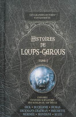 Couverture du livre : Histoires de loups-garous, Tome 1
