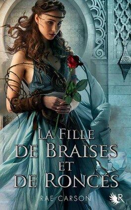 Couverture du livre : La Trilogie de braises et de ronces, Tome 1 : La Fille de braises et de ronces