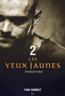Couverture du livre : Les Yeux Jaunes, Tome 2 : Purgatoire