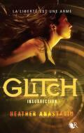 Glitch, Tome 3 : Insurrection