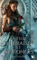 La Trilogie de braises et de ronces, Tome 1 : La Fille de braises et de ronces