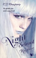Night School, Tome 3 : Rupture