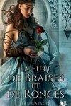 couverture La Trilogie de braises et de ronces, Tome 1 : La Fille de braises et de ronces