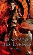 La trilogie de braises et de ronces, Tome 3 : Le Royaume des Larmes