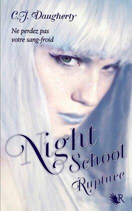 Couverture du livre : Night School, Tome 3 : Rupture
