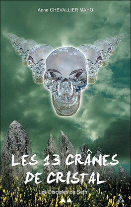 Couverture du livre : Les 13 crânes de cristal - T2 - Les disciples de Seth