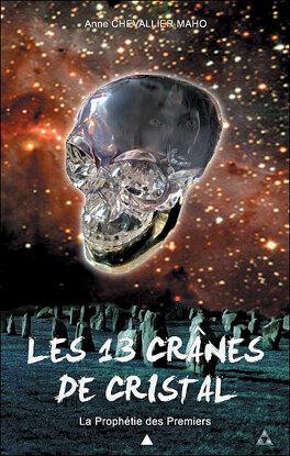 Couverture du livre : Les 13 crânes de cristal - T1 - La prophétie des premiers